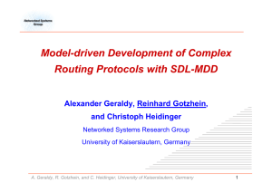 Model-driven Development of Complex Routing Protocols with SDL-MDD Alexander Geraldy, Reinhard Gotzhein,