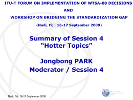 "Summary of Session 4 ""Hotter Topics"" Jongbong PARK Moderator / Session 4"