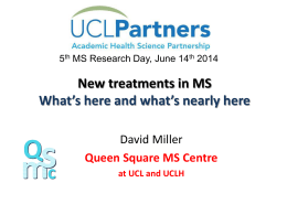 New treatments in MS What's here and what's nearly here David Miller