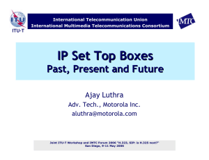 IP Set Top Boxes Past, Present and Future Ajay Luthra