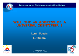 ITU-T WILL  THE  v6  ADDRESS  BE ... UNIVERSAL  IDENTIFIER  ? Louis