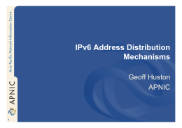 IPv6 Address Distribution Mechanisms Geoff Huston APNIC