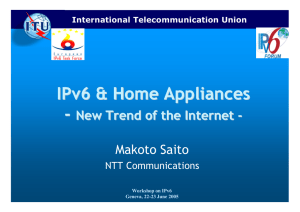 IPv6 & Home Appliances - New Trend of the Internet Makoto Saito