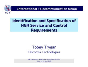Identification and Specification of NGN Service and Control Requirements Tobey Trygar