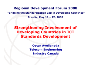 Strengthening Involvement of Developing Countries in ICT Standards Development Regional Development Forum 2008