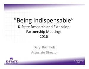 """Being Indispensable"" K‐State Research and Extension Partnership Meetings 2016"