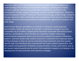 Genomics refers to the study of genes and their function.... understanding of the molecular mechanisms of disease, including the complex