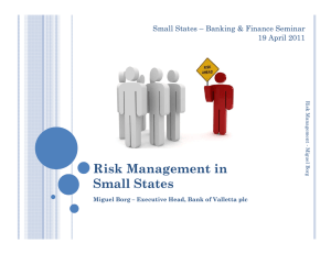 Risk Management in Small States Small States – Banking & Finance Seminar