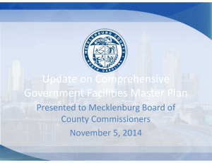 Update on Comprehensive  Government Facilities Master Plan  Presented to Mecklenburg Board of  County Commissioners