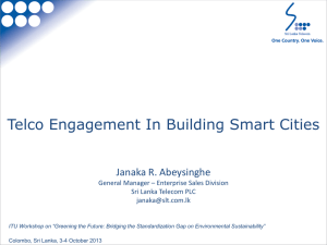 Telco Engagement In Building Smart Cities Janaka R. Abeysinghe