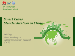 Smart Cities Standardization in China Lei Zang China Academy of