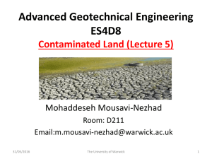 Advanced Geotechnical Engineering ES4D8 Contaminated Land (Lecture 5) Mohaddeseh Mousavi-Nezhad