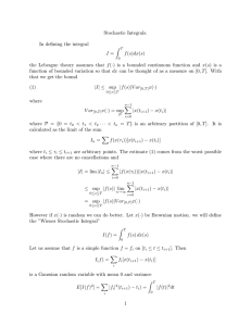 Stochastic Integrals. In defining the integral Z =