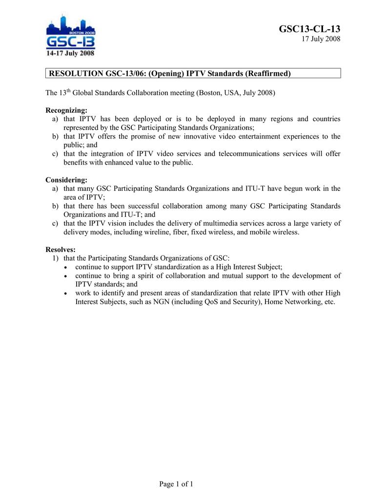 GSC13-CL-13 RESOLUTION GSC-13/06: (Opening) IPTV Standards (Reaffirmed)