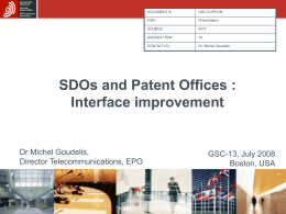 SDOs and Patent Offices : Interface improvement Dr Michel Goudelis, GSC-13, July 2008