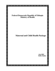 Maternal and Child Health Package Federal Democratic Republic of Ethiopia July 2003