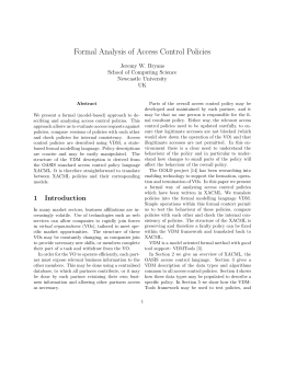 Formal Analysis of Access Control Policies Jeremy W. Bryans Newcastle University