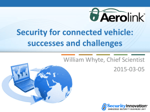 Security for connected vehicle: successes and challenges William Whyte, Chief Scientist 2015-03-05