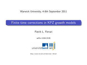 Finite time corrections in KPZ growth models Patrik L. Ferrari arXiv:1104.2129