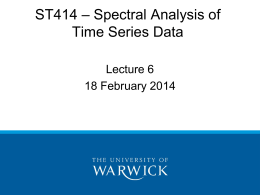 – Spectral Analysis of ST414 Time Series Data Lecture 6