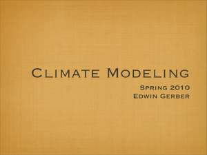 Climate Modeling Spring 2010 Edwin Gerber