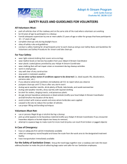 SAFETY RULES AND GUIDELINES FOR VOLUNTEERS Adopt-A-Stream Program All Volunteers Must: