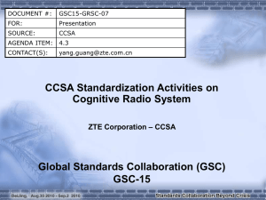 CCSA Standardization Activities on Cognitive Radio System Global Standards Collaboration (GSC) GSC-15