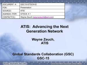 ATIS:  Advancing the Next Generation Network Wayne Zeuch, ATIS
