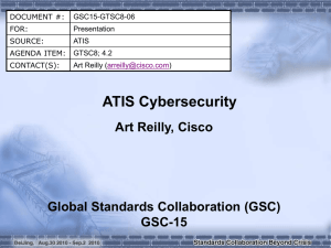 ATIS Cybersecurity Art Reilly, Cisco Global Standards Collaboration (GSC) GSC-15