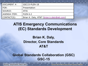 ATIS Emergency Communications (EC) Standards Development Brian K. Daly, Director, Core Standards
