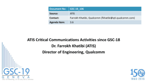 ATIS Critical Communications Activities since GSC-18 Dr. Farrokh Khatibi (ATIS)