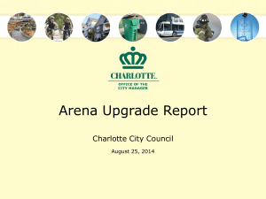 Arena Upgrade Report Charlotte City Council August 25, 2014