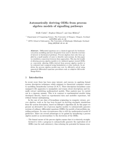 Automatically deriving ODEs from process algebra models of signalling pathways Muffy Calder