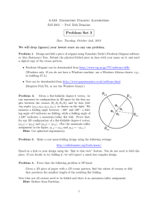 Problem Set 3 6.849: Geometric Folding Algorithms Due: Tuesday, October 2nd, 2012