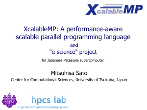 "XcalableMP: A performance-aware scalable parallel programming language ""e-science"" project Mitsuhisa Sato"