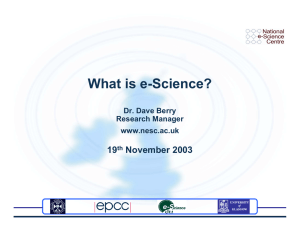 What is e-Science? 19 November 2003 Dr. Dave Berry