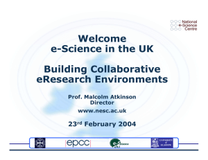Welcome e-Science in the UK Building Collaborative eResearch Environments