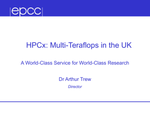 HPCx: Multi-Teraflops in the UK A World-Class Service for World-Class Research Director