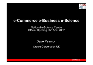 e-Commerce e-Business e-Science Dave Pearson National e-Science Centre Official Opening 25