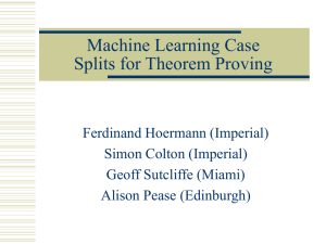 Machine Learning Case Splits for Theorem Proving Ferdinand Hoermann (Imperial) Simon Colton (Imperial)