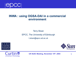 INWA : using OGSA-DAI in a commercial environment 1 Terry Sloan