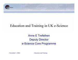 Education and Training in UK e-Science Anne E Trefethen Deputy Director