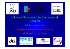 eScience Telescopes for Astronomical Research Liverpool John Moores University & University of Exeter