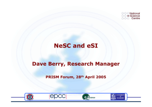 NeSC and eSI Dave Berry, Research Manager PRISM Forum, 28 April 2005