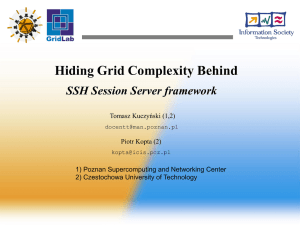 Hiding Grid Complexity Behind SSH Session Server framework Tomasz Kuczyński (1,2)