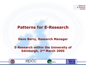 Patterns for E-Research Dave Berry, Research Manager E-Research within the University of