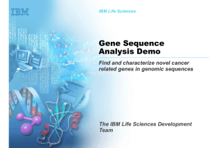 Gene Sequence Analysis Demo Find and characterize novel cancer