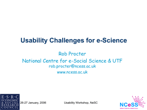 Usability Challenges for e-Science Rob Procter