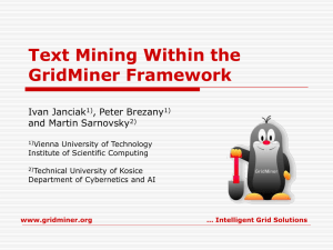 Text Mining Within the GridMiner Framework Ivan Janciak , Peter Brezany