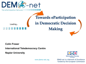 Towards eParticipation in Democratic Decision Making Colin Fraser